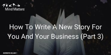 How To Write A New Story For You And Your Business