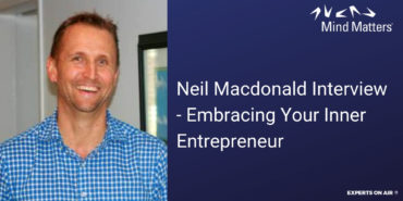 Neil Macdonald Interview – Embracing Your Inner Entrepreneur