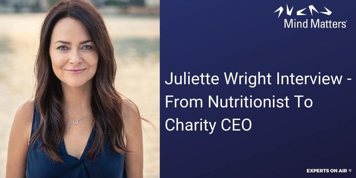 Juliette Wright Interview - From Nutritionist To Charity CEO