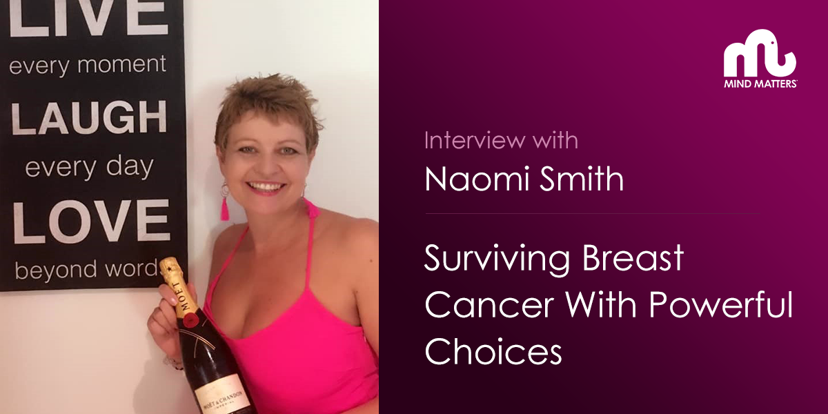 Interview with Naomi Smith: Surviving Breast Cancer with Powerful Choices