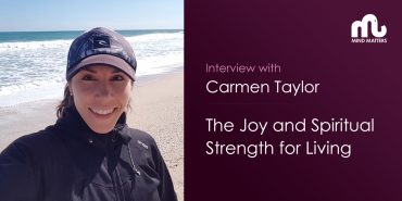 The Joy and Spiritual Strength for Living: an Interview with Carmen Taylor