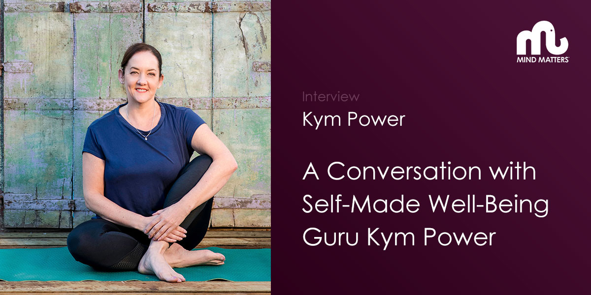self-made well-being guru Kym Power