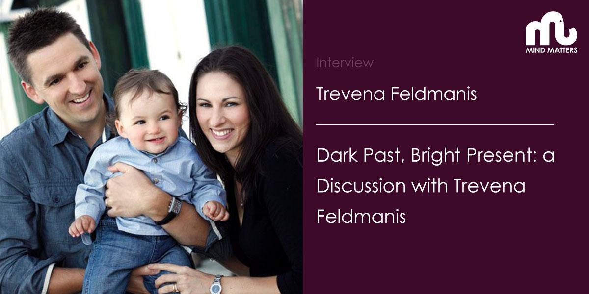 Dark Past, Bright Present: a Discussion with Trevena Feldmanis