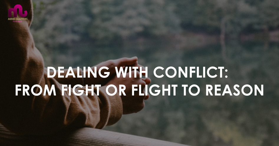 Dealing with Conflict: from Fight or Flight to Reason