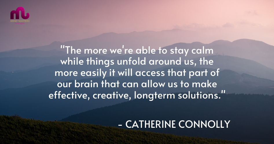 MANAGING FEAR AND UNCERTAINTY IN CHALLENGING TIMES - CATHERINE CONNOLLY QUOTE
